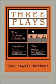 Three Plays: an anthology of plays by Tess Onwueme