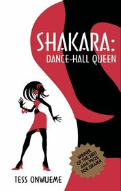 Shakara: Dance-Hall Queen: a play